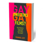 Gay Directors, Gay Films? By Emanuel Levy (Columbia University Press, August 2015)