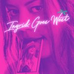 Ingrid Goes West: Darkly Humorous Comedy of New Social Media