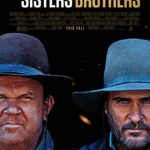 Sisters Brothers: Interviews with the Actors of Jacques Audiard's Award-Winning Western, Starring John C. Reilly, Joaquin Phoenix, Jake Gyllenhaal